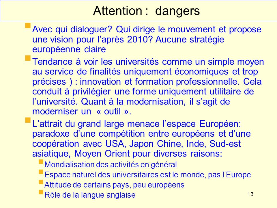 13 Attention : dangers Avec qui dialoguer.