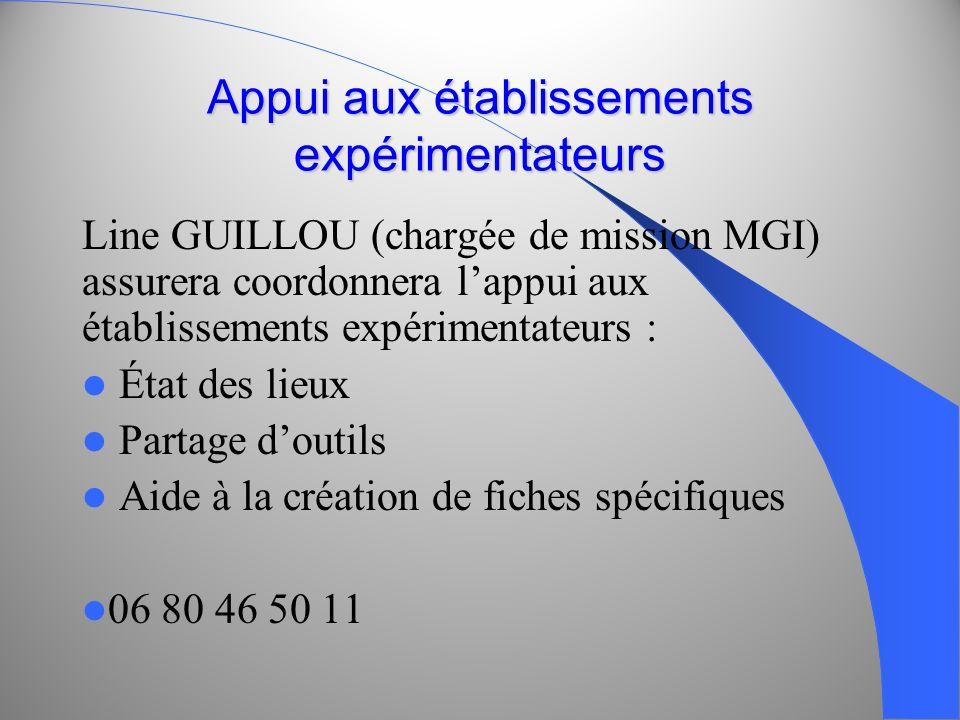 Appui aux établissements expérimentateurs Line GUILLOU (chargée de mission MGI) assurera coordonnera lappui aux établissements expérimentateurs : État