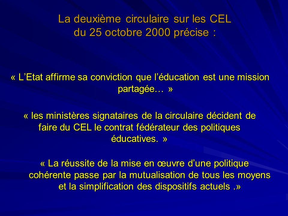 La deuxième circulaire sur les CEL du 25 octobre 2000 précise : « LEtat affirme sa conviction que léducation est une mission partagée… » « les ministè