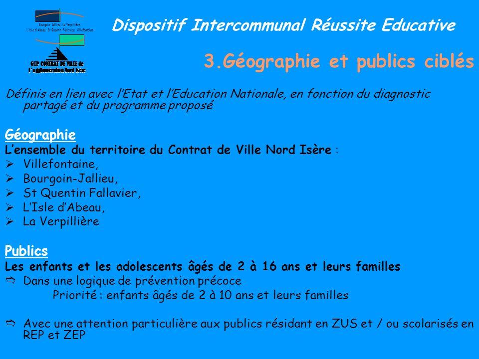 3.Géographie et publics ciblés Définis en lien avec lEtat et lEducation Nationale, en fonction du diagnostic partagé et du programme proposé Géographi