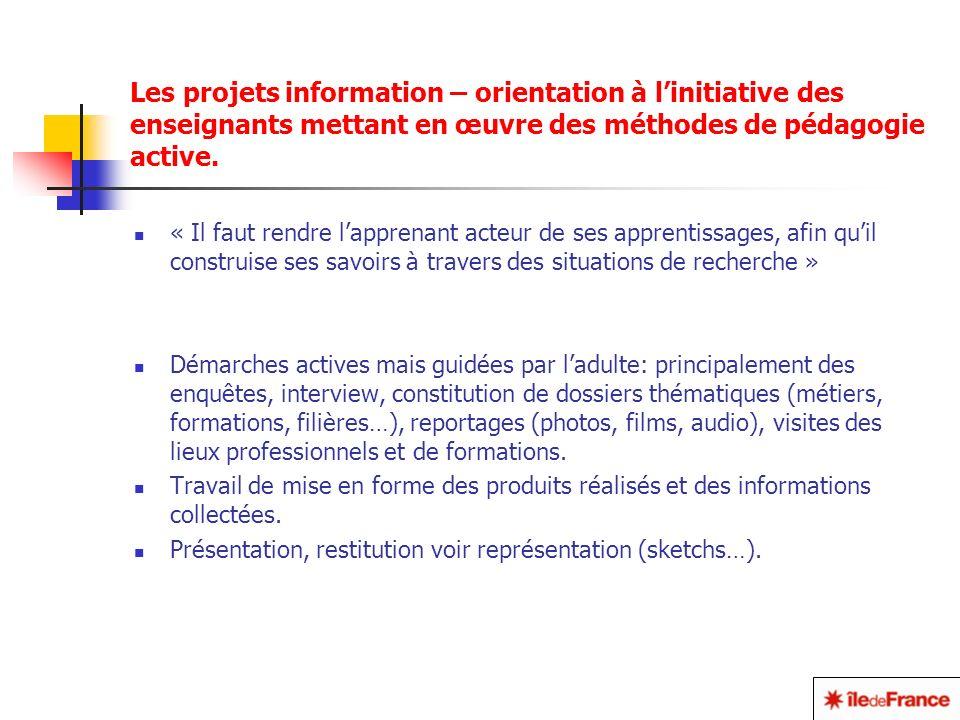 Les projets information – orientation à linitiative des enseignants mettant en œuvre des méthodes de pédagogie active.