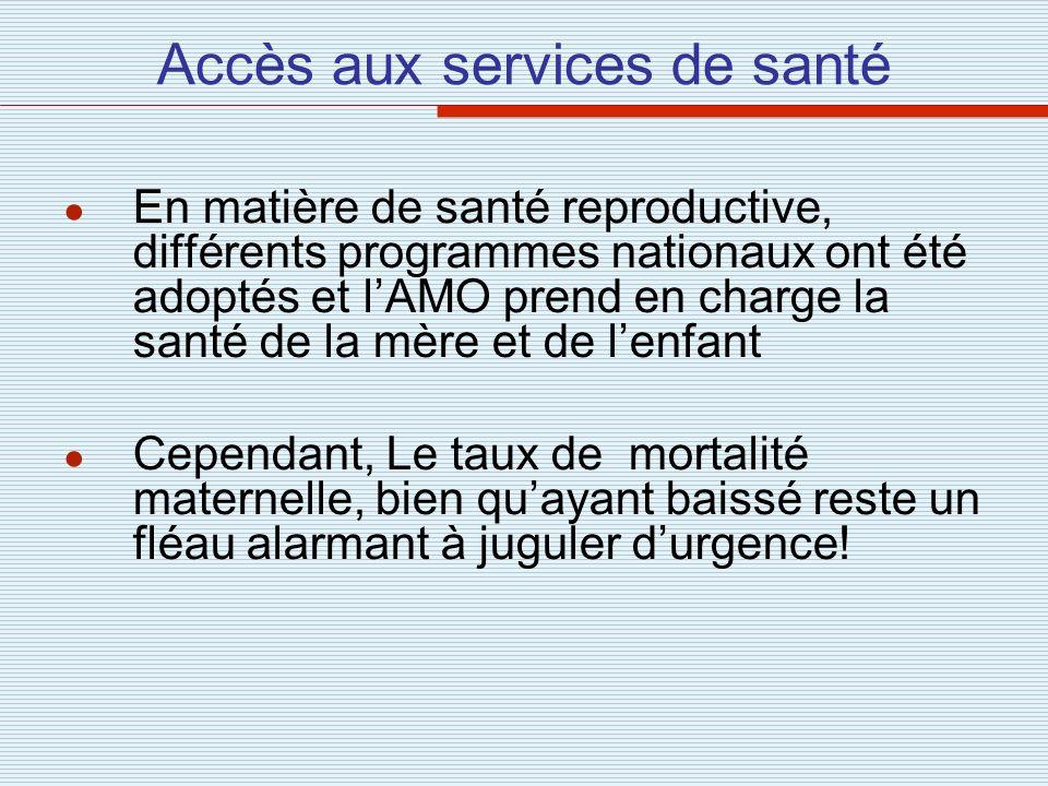 Accès aux services de santé En matière de santé reproductive, différents programmes nationaux ont été adoptés et lAMO prend en charge la santé de la m
