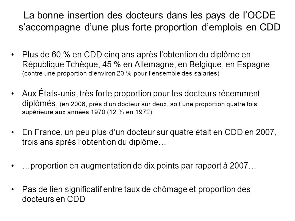 La bonne insertion des docteurs dans les pays de lOCDE saccompagne dune plus forte proportion demplois en CDD Plus de 60 % en CDD cinq ans après lobte