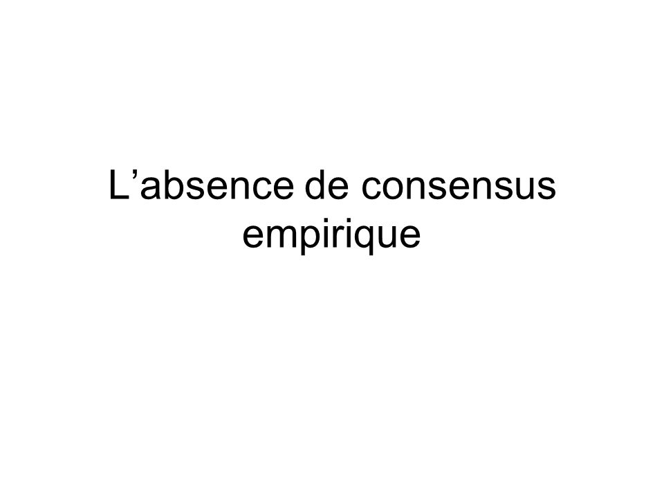 Labsence de consensus empirique