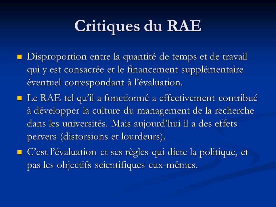 Critiques du RAE Disproportion entre la quantité de temps et de travail qui y est consacrée et le financement supplémentaire éventuel correspondant à