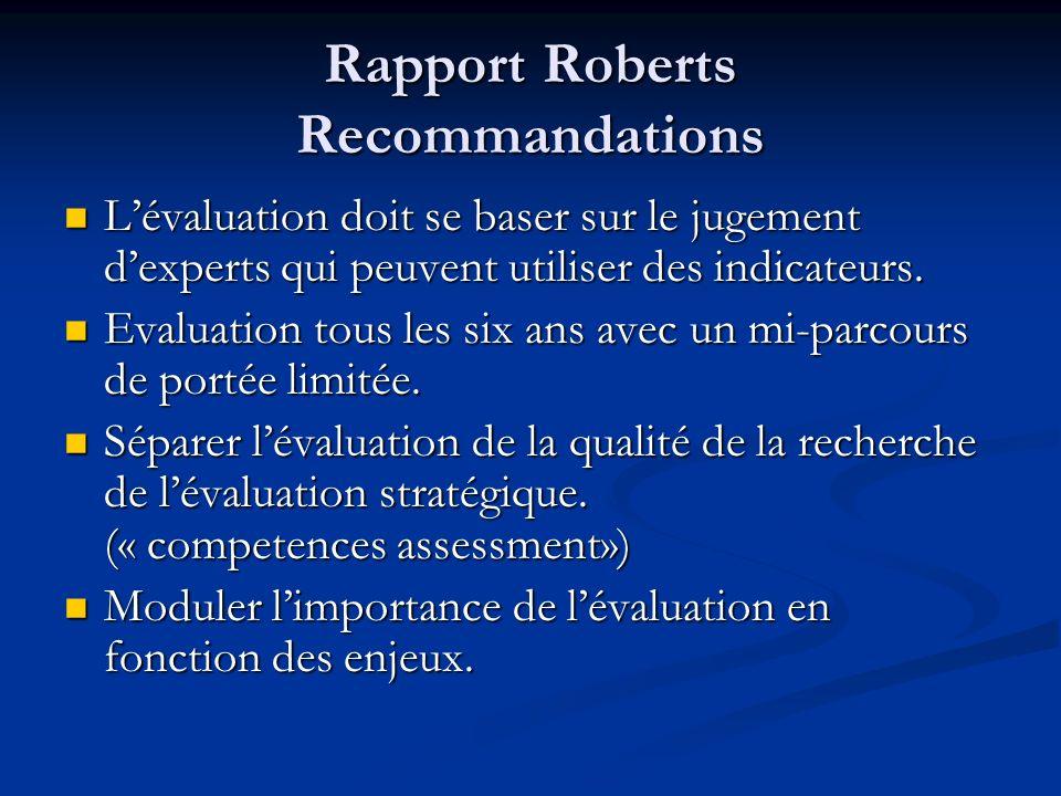 Rapport Roberts Recommandations Lévaluation doit se baser sur le jugement dexperts qui peuvent utiliser des indicateurs. Lévaluation doit se baser sur