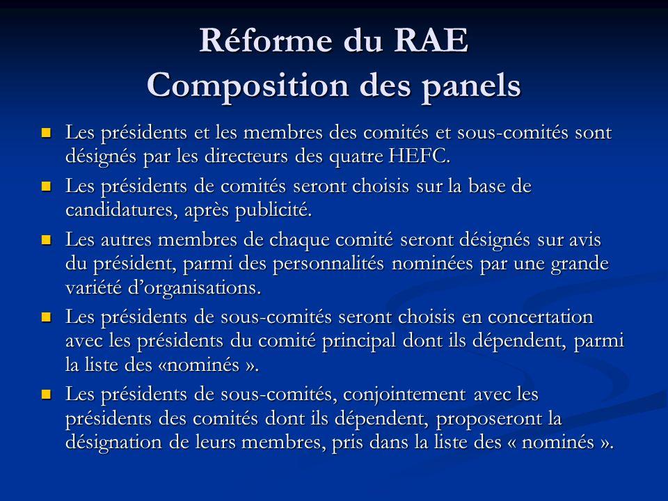 Réforme du RAE Composition des panels Les présidents et les membres des comités et sous-comités sont désignés par les directeurs des quatre HEFC. Les