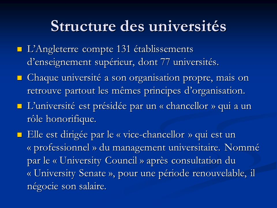University Council Cest lorgane dirigeant de luniversité du point de vue de la stratégie (consultation du « Senate » pour les aspects académique), du management et des finances.
