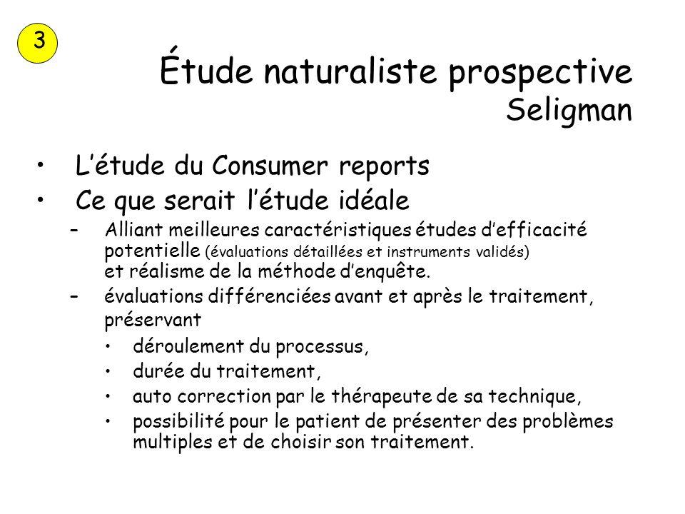 Étude naturaliste prospective Seligman Létude du Consumer reports Ce que serait létude idéale –Alliant meilleures caractéristiques études defficacité