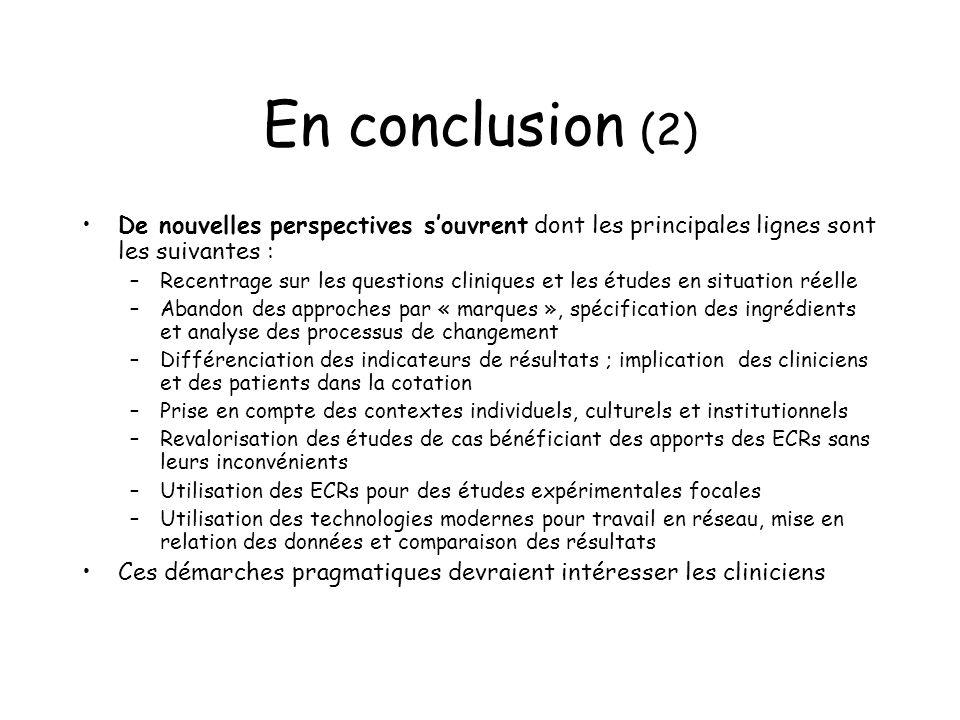 En conclusion (2) De nouvelles perspectives souvrent dont les principales lignes sont les suivantes : –Recentrage sur les questions cliniques et les é