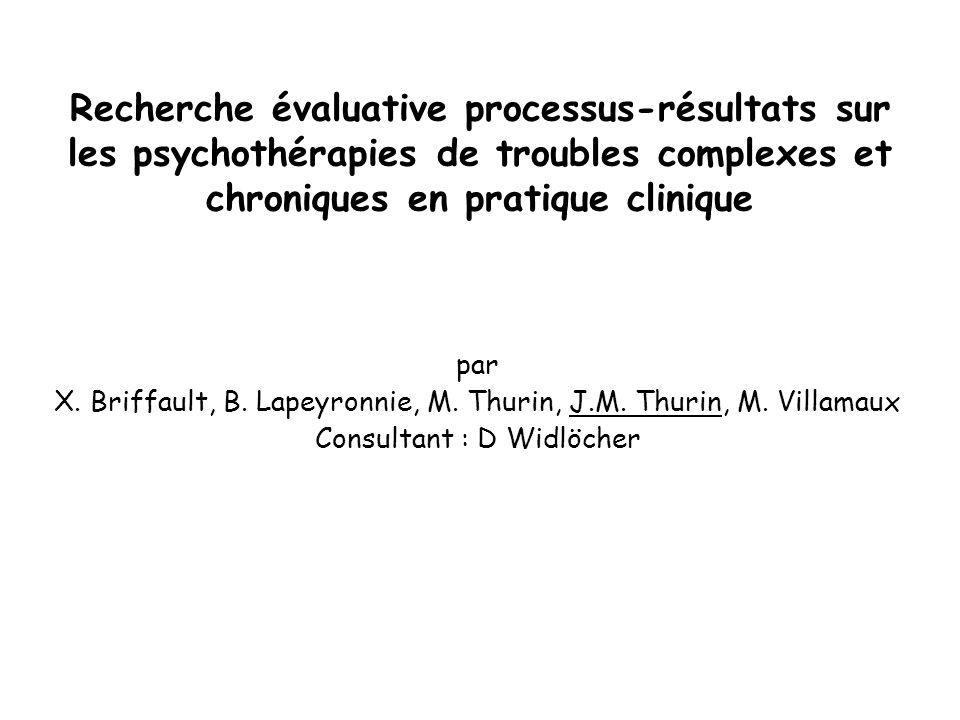 Recherche évaluative processus-résultats sur les psychothérapies de troubles complexes et chroniques en pratique clinique par X. Briffault, B. Lapeyro