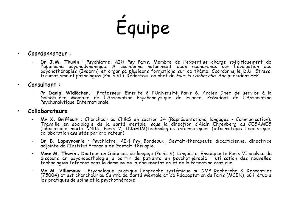Coordonnateur : –Dr J.M. Thurin : Psychiatre, AIH Psy Paris. Membre de l'expertise chargé spécifiquement de l'approche psychodynamique. A coordonné no