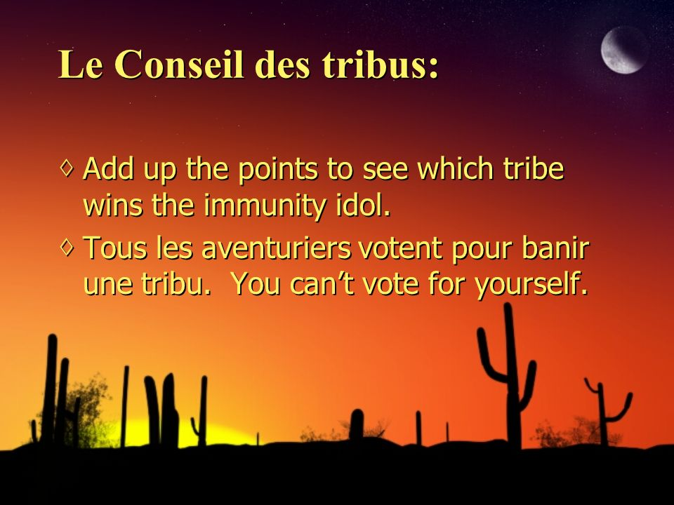 Le Conseil des tribus: Add up the points to see which tribe wins the immunity idol.