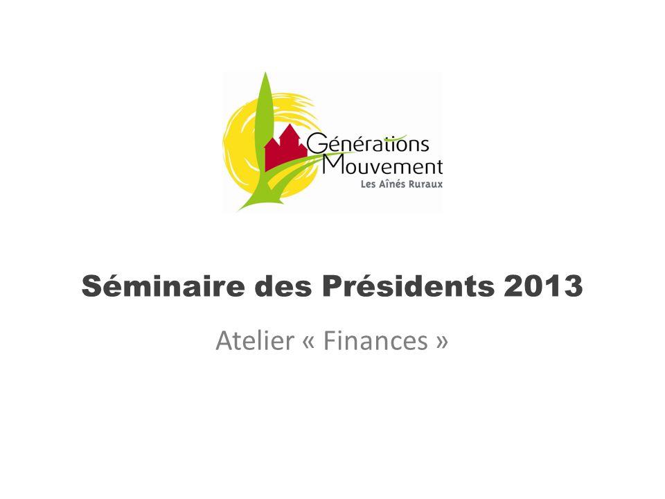 Séminaire des Présidents 2013 Atelier « Finances »