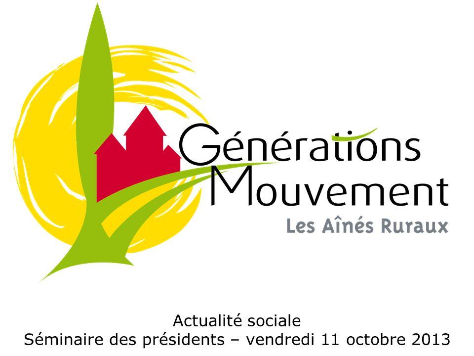 Actualité sociale Séminaire des présidents – vendredi 11 octobre 2013