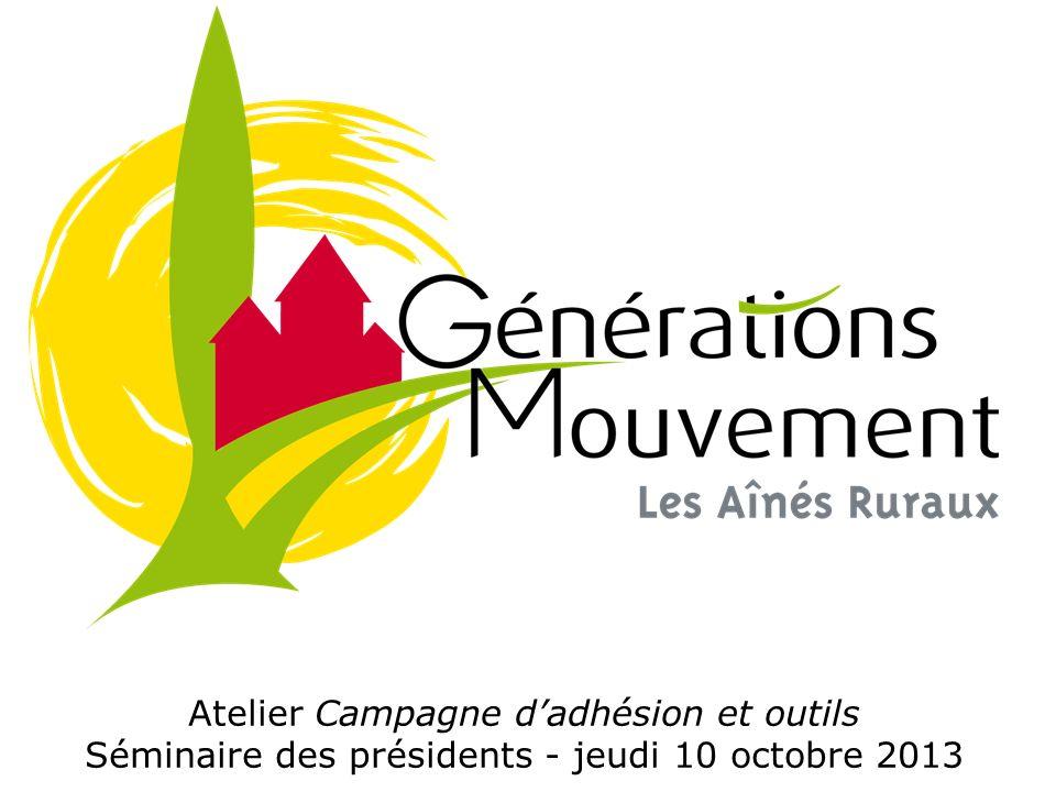 Atelier Campagne dadhésion et outils Séminaire des présidents - jeudi 10 octobre 2013