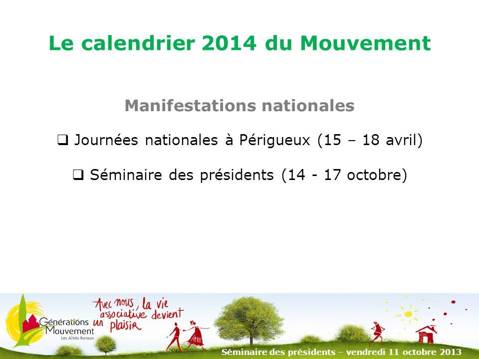 2 Le calendrier 2014 du Mouvement Manifestations nationales Journées nationales à Périgueux (15 – 18 avril) Séminaire des présidents (14 - 17 octobre)