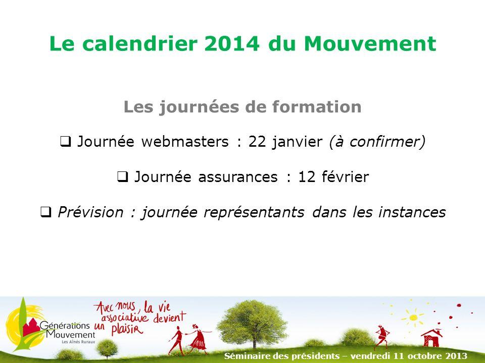 3 Les journées de formation Journée webmasters : 22 janvier (à confirmer) Journée assurances : 12 février Prévision : journée représentants dans les i