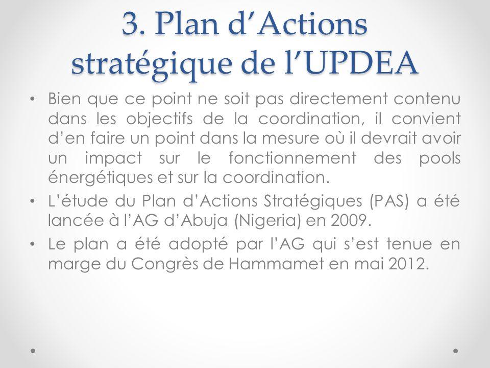 3. Plan dActions stratégique de lUPDEA Bien que ce point ne soit pas directement contenu dans les objectifs de la coordination, il convient den faire