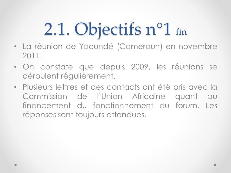 2.1. Objectifs n°1 fin La réunion de Yaoundé (Cameroun) en novembre 2011.