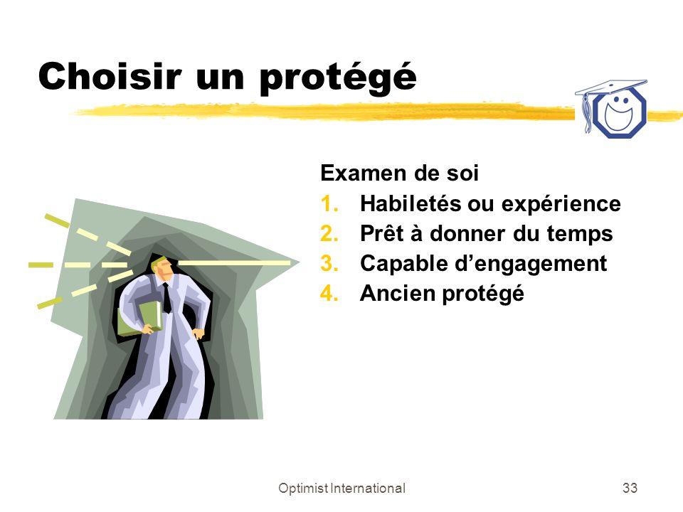 Optimist International32 Pourquoi choisir un protégé.