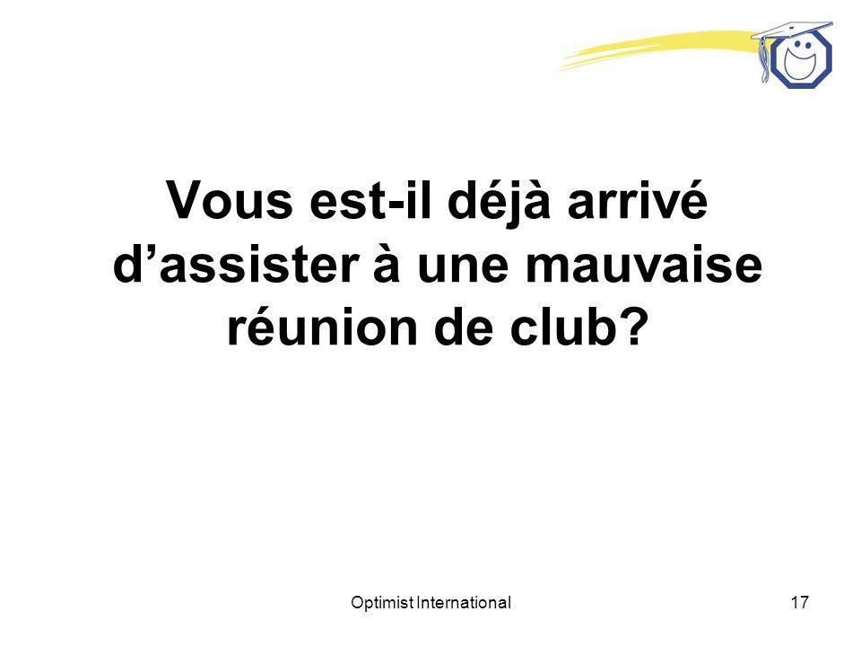 Optimist International16 Une bonne réunion de club est la résultante dune planification prudente et dun leadership enthousiaste.