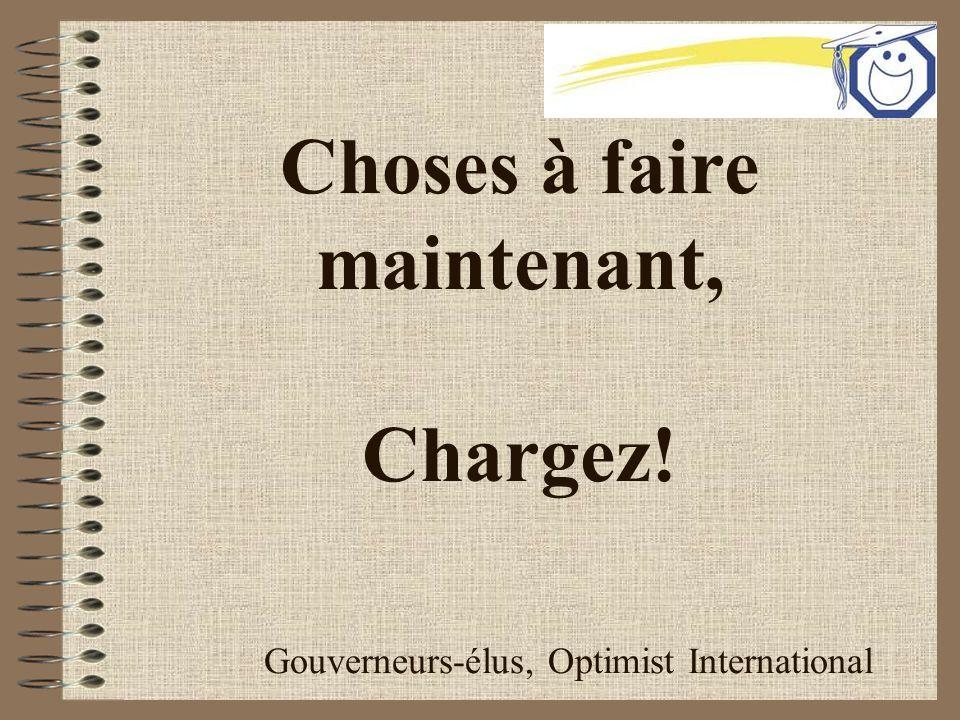 Choses à faire maintenant, Chargez! Gouverneurs-élus, Optimist International