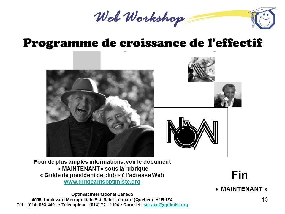 Web Workshop Optimist International 13 Pour de plus amples informations, voir le document « MAINTENANT » sous la rubrique « Guide de président de club