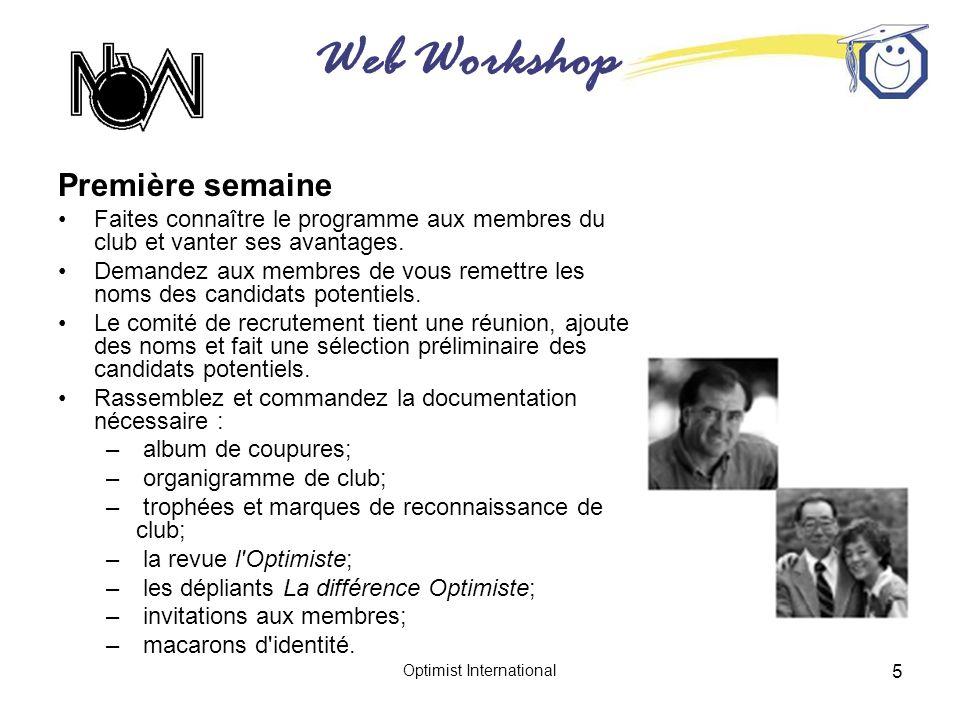 Web Workshop Optimist International 5 Première semaine Faites connaître le programme aux membres du club et vanter ses avantages.