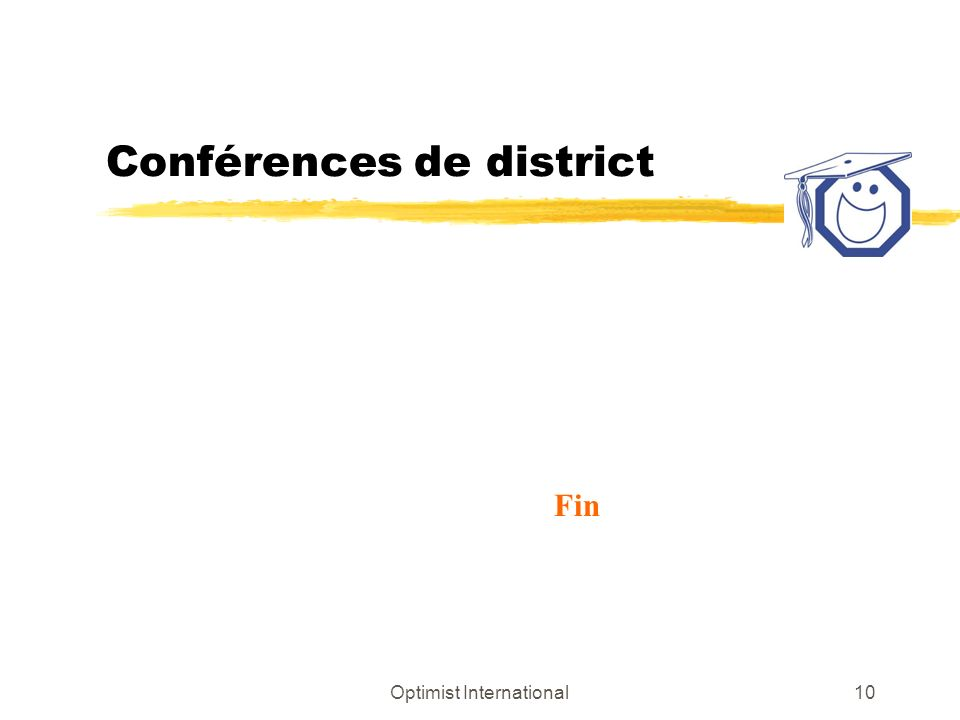 Optimist International10 Conférences de district Fin