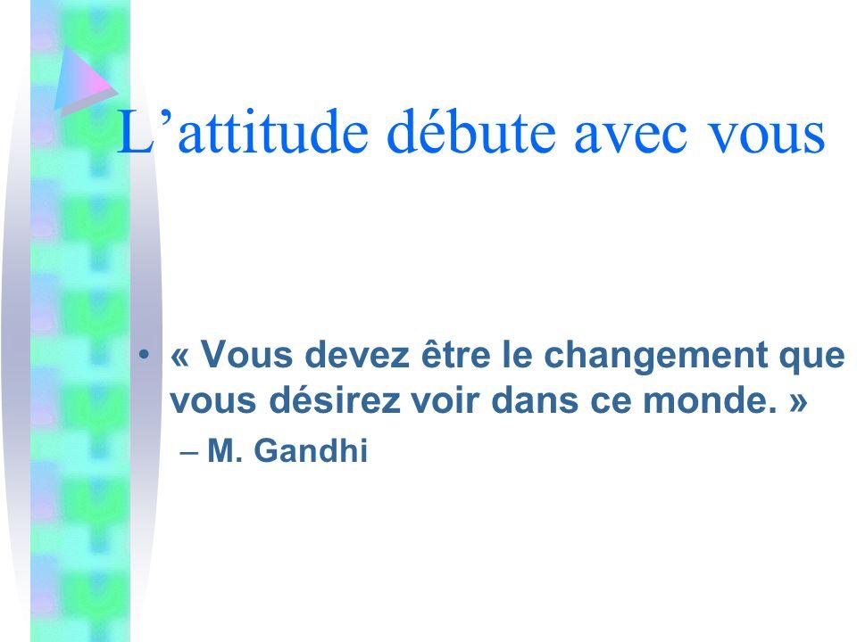 Lattitude débute avec vous « Vous devez être le changement que vous désirez voir dans ce monde.