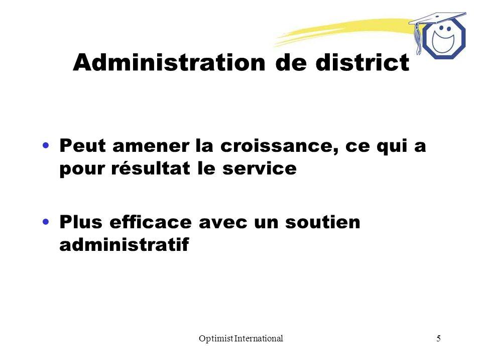 Optimist International5 Administration de district Peut amener la croissance, ce qui a pour résultat le service Plus efficace avec un soutien administ