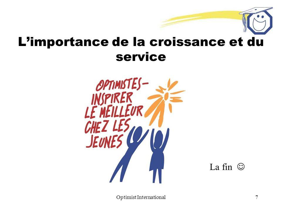 Optimist International7 Limportance de la croissance et du service La fin
