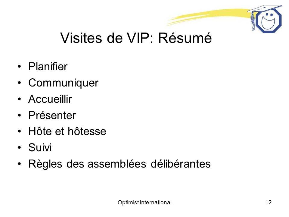 Optimist International12 Visites de VIP: Résumé Planifier Communiquer Accueillir Présenter Hôte et hôtesse Suivi Règles des assemblées délibérantes