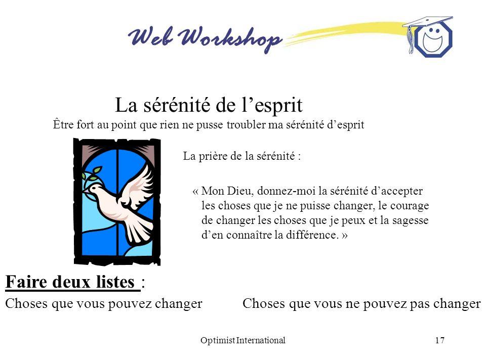 Web Workshop Optimist International17 La sérénité de lesprit Être fort au point que rien ne pusse troubler ma sérénité desprit La prière de la sérénit