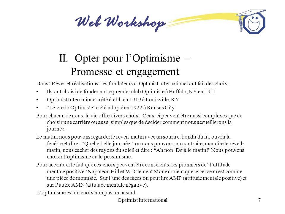 Web Workshop Optimist International8 Optimisme béat Bien sûr, tous les choix ne sont pas faits et chaque choix que nous ferons ne produira pas toujours les résultats escomptés uniquement parce que nous adoptons une attitude positive.
