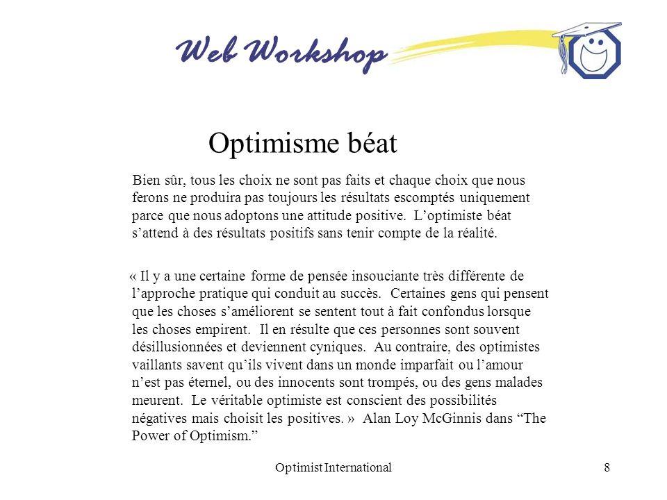 Web Workshop Optimist International8 Optimisme béat Bien sûr, tous les choix ne sont pas faits et chaque choix que nous ferons ne produira pas toujour