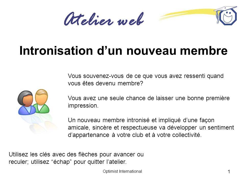 Atelier web Optimist International 1 Intronisation dun nouveau membre Utilisez les clés avec des flèches pour avancer ou reculer; utilisez échap pour quitter latelier.