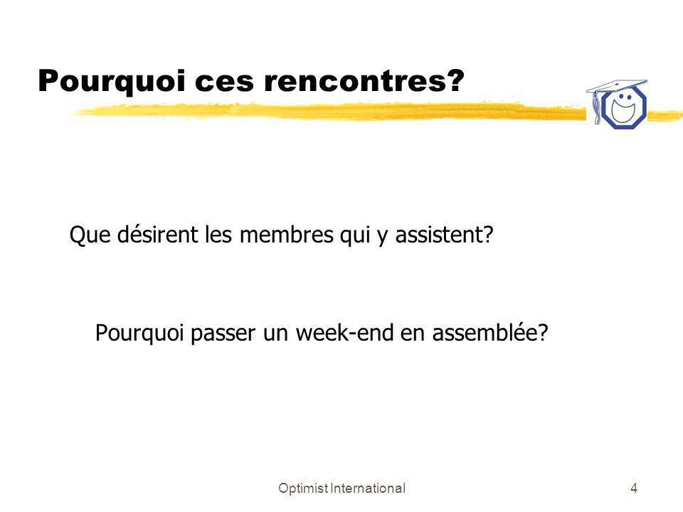 4 Pourquoi ces rencontres? Que désirent les membres qui y assistent? Pourquoi passer un week-end en assemblée?