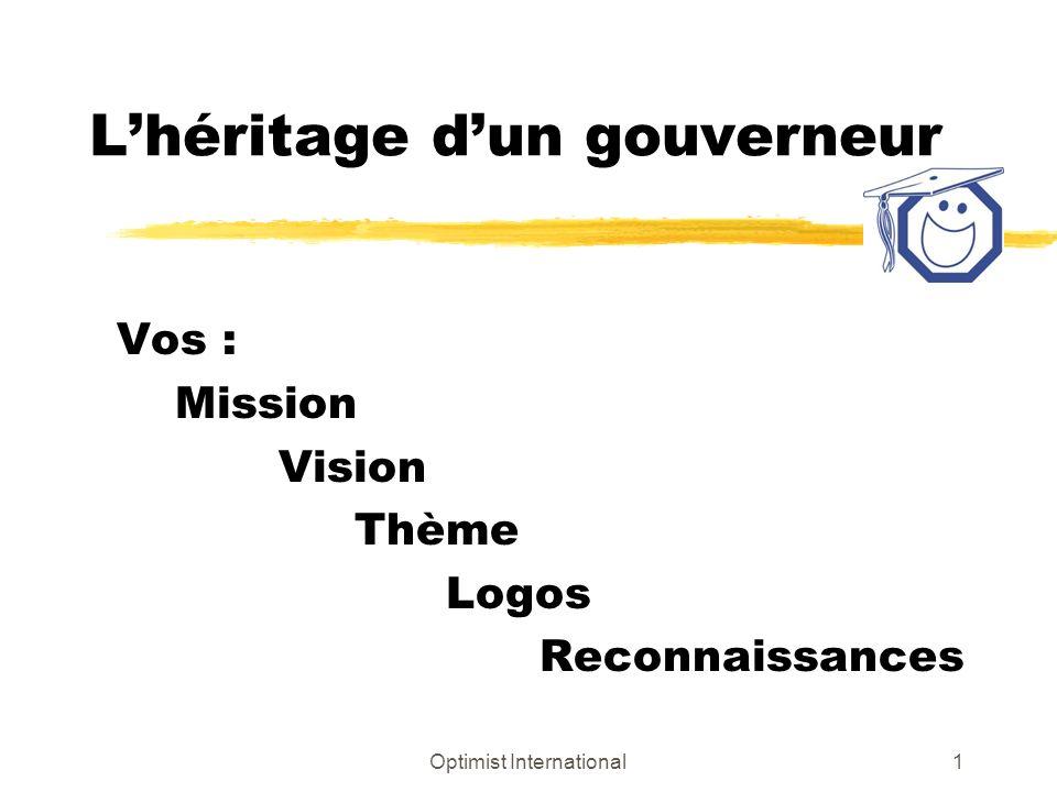 Optimist International1 Lhéritage dun gouverneur Vos : Mission Vision Thème Logos Reconnaissances
