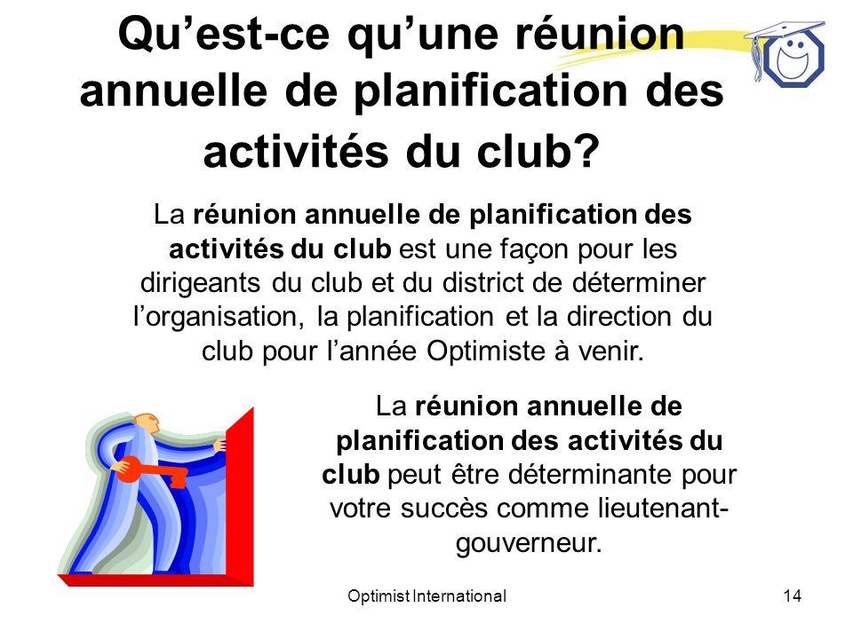 Optimist International13 Quest-ce quune réunion annuelle de planification des activités du club?