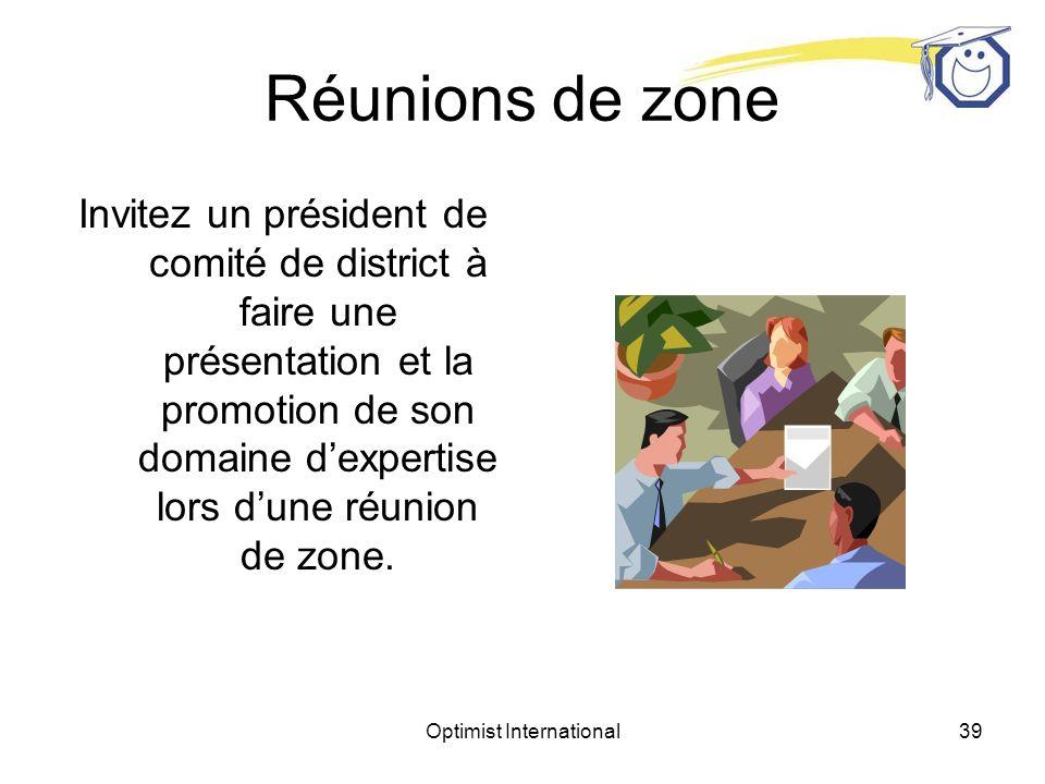 Optimist International38 Exemple dordre du jour de réunion de zone Accordez une minute à chaque représentant de club pour parler dun projet récent, dune réussite ou dun succès.