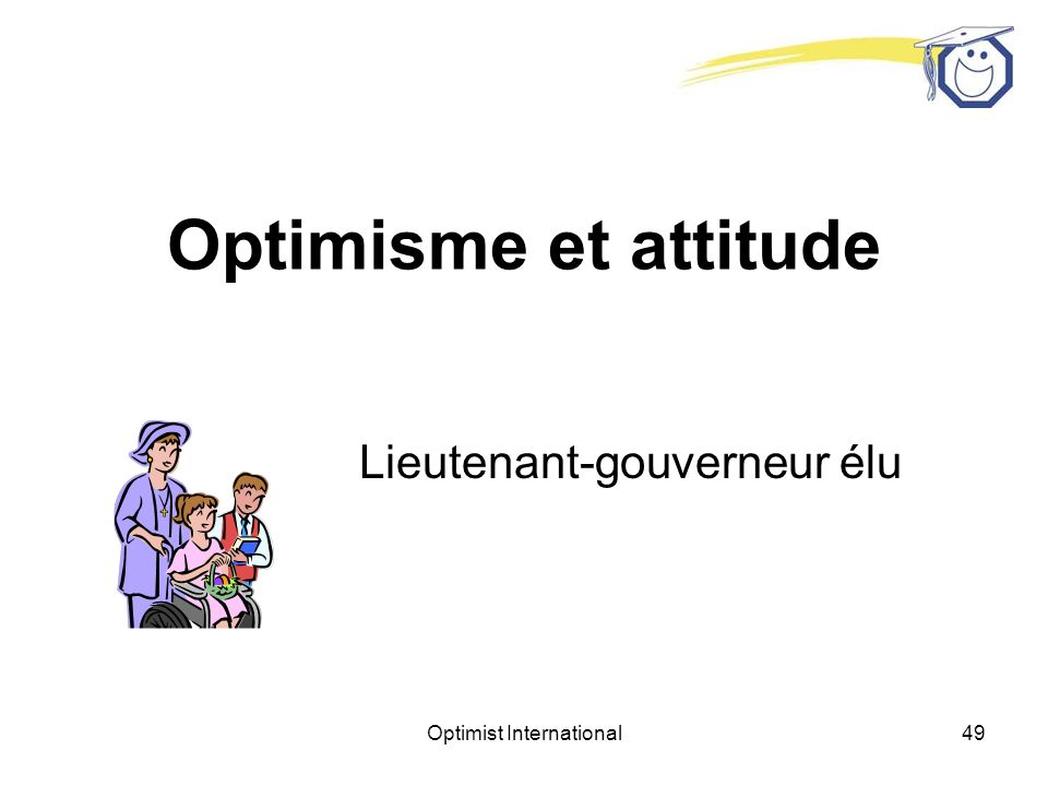 Optimist International48 Optimisme et attitude À suivre Lieutenant-gouverneur élu Pause