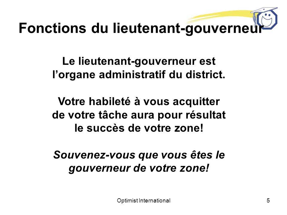 Optimist International5 Le lieutenant-gouverneur est lorgane administratif du district.