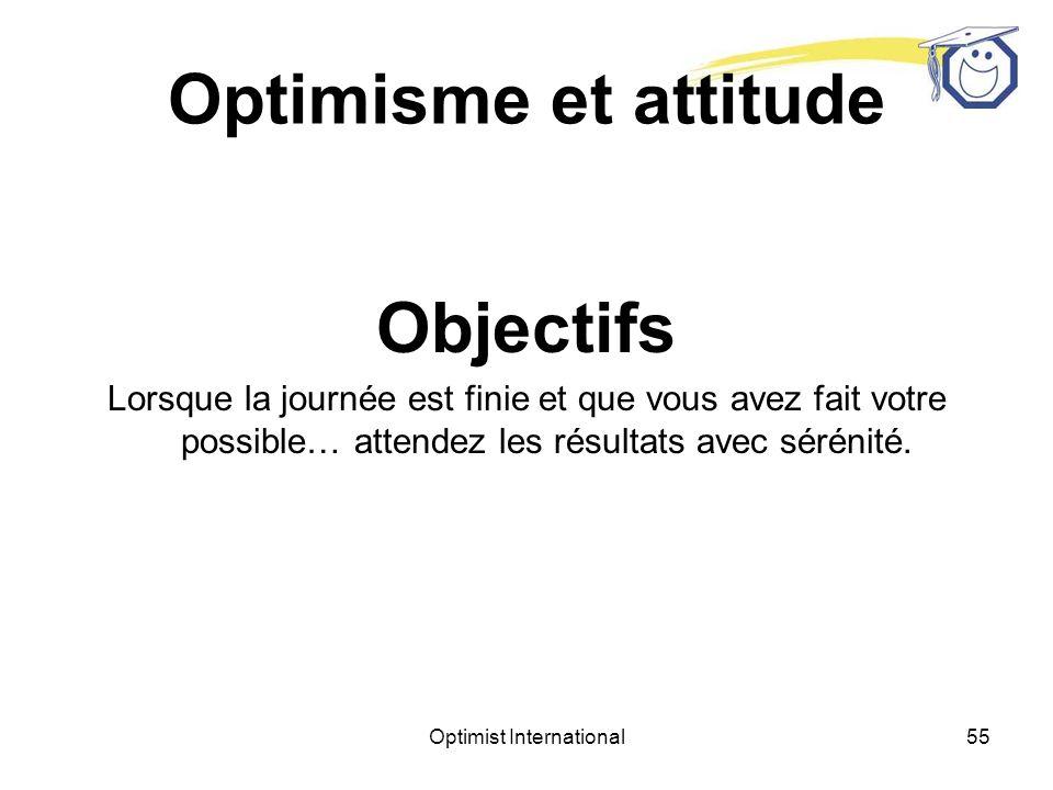 Optimist International54 Optimisme et attitude L E A D E R S H I P « Ne vous dirigez pas là où vous conduit le sentier.