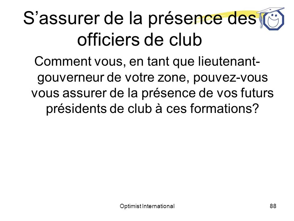 Optimist International87 Formation des présidents-élus et des secrétaires-trésoriers désignés de club Lieutenant-gouverneur élu