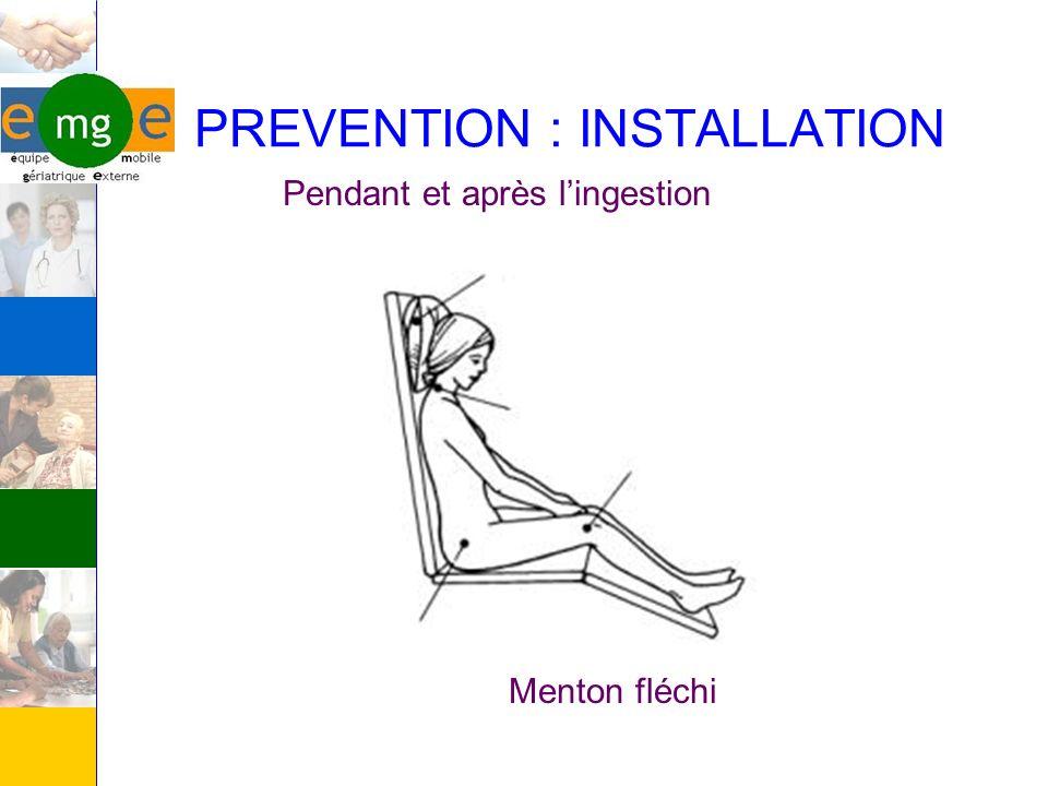 PREVENTION : INSTALLATION Menton fléchi Pendant et après lingestion