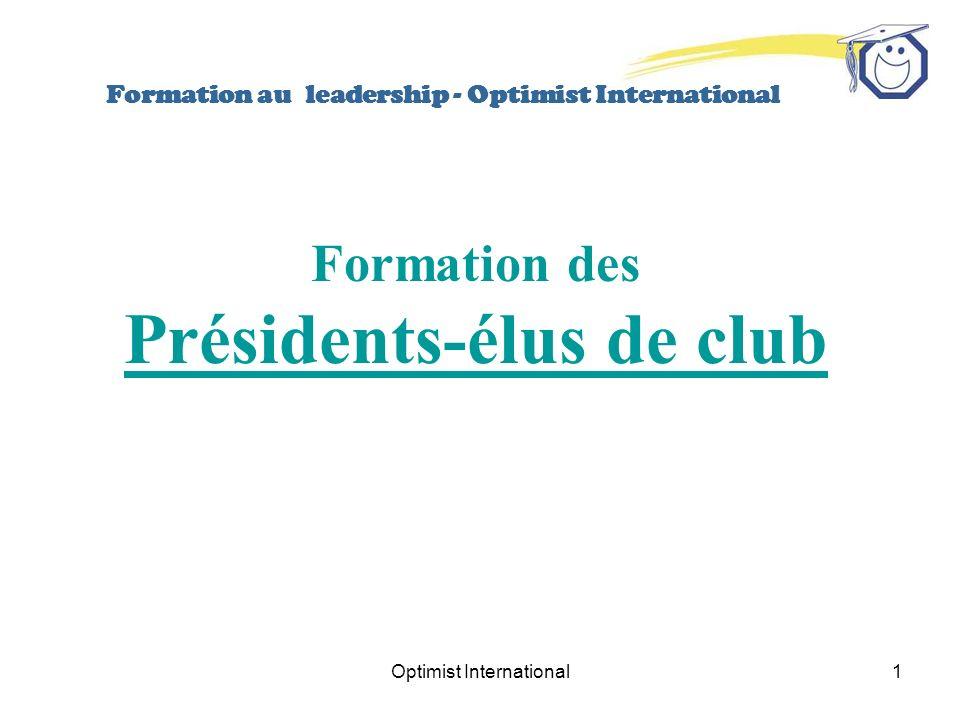 Optimist International1 Formation au leadership - Optimist International Formation des Présidents-élus de club