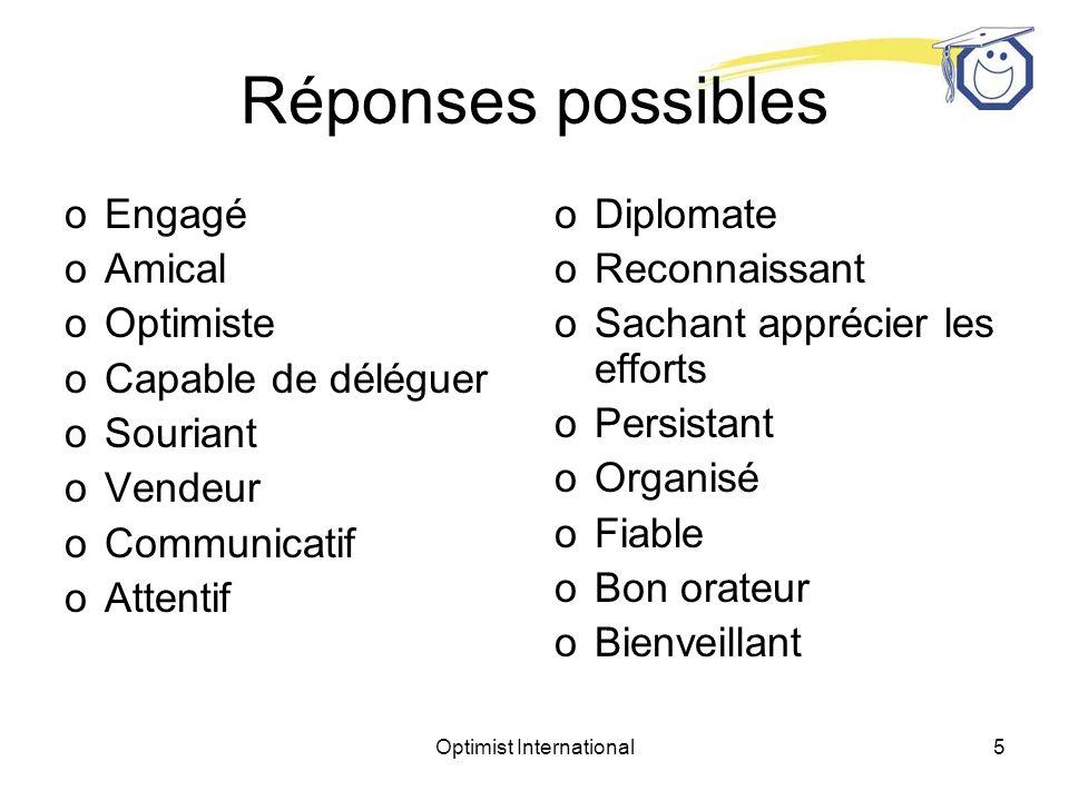 Optimist International4 Remue-méninges oFaites la liste des qualités caractéristiques dun bon dirigeant oLesquelles sont les plus importantes