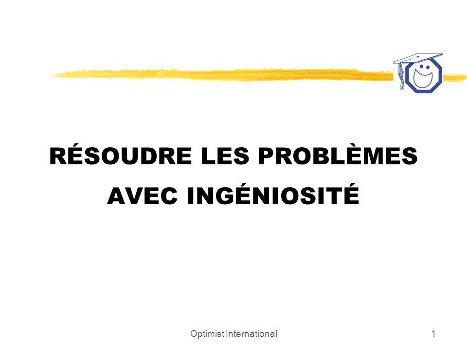 Optimist International1 RÉSOUDRE LES PROBLÈMES AVEC INGÉNIOSITÉ